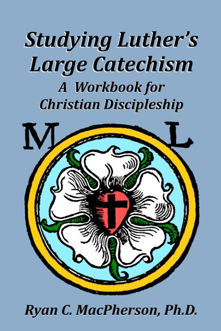Studying Luther's Large Catechism